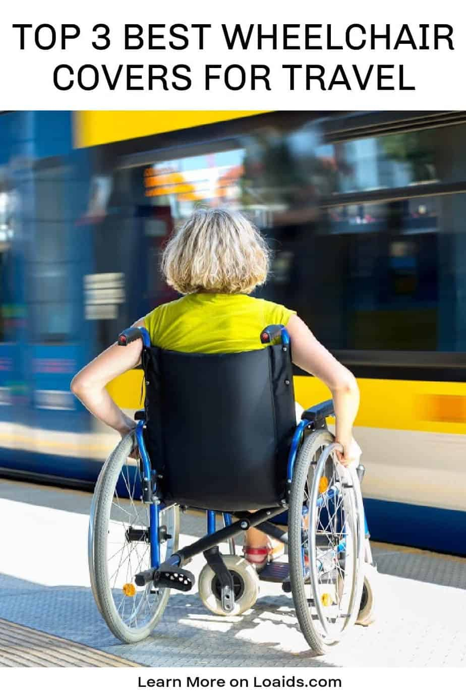 """Woman in wheelchair at train station with text """"top 3 best wheelchair covers for travel"""""""