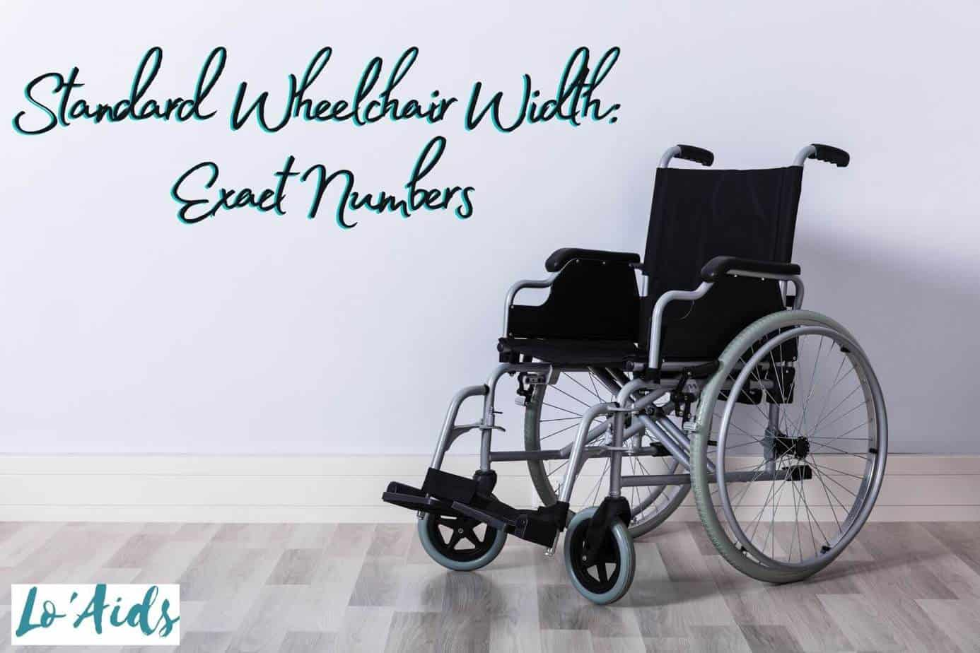 a wheelchair with standard wheelchair width