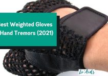 5 Best Weighted Gloves for Hand Tremors (2021 Review Guide)