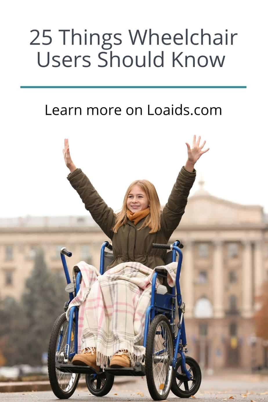 """a happy lady in a wheelchair raising her hands up in the air with text """"25 things all wheelchair users should know"""""""