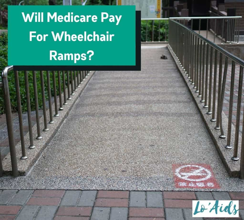 wheelchair ramp: will medicare pay for wheelchair ramps?