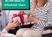 45 Gift Ideas All Wheelchair Users will Love!