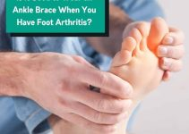 Should You Wear an Ankle Brace if You Have Foot Arthritis?
