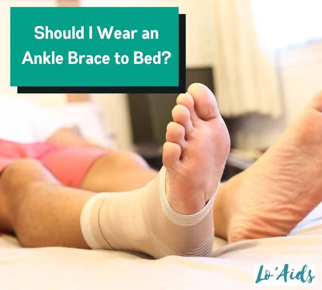 man resting in the bed with an ankle brace but should i wear an ankle brace to bed?