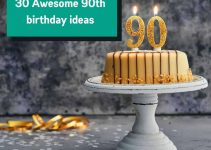 Top 30 Ways to Celebrate the 90th Birthday