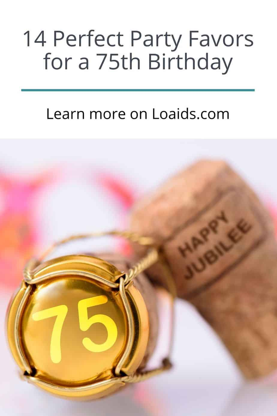 wine cork with #75, one of the best 75th birthday favor ideas